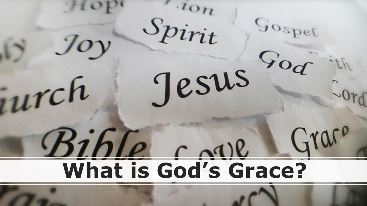 What is God's Grace?