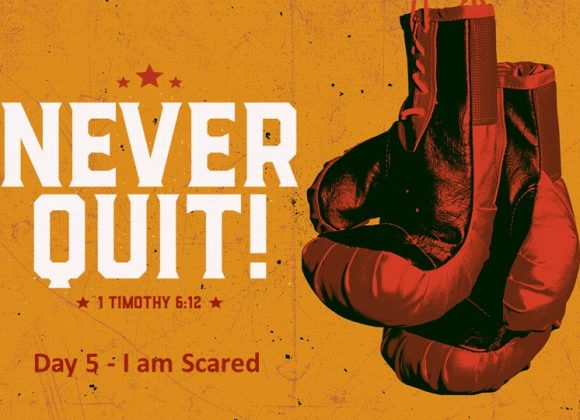 Never Quit – I Am Scared