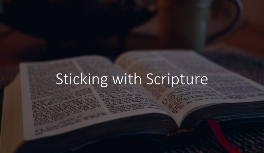 Sticking With Scripture