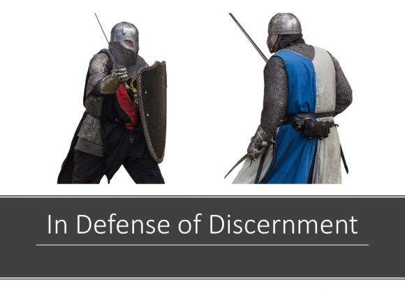 In Defense of Discernment