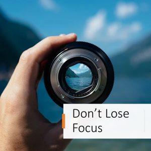 Don't Lose Focus
