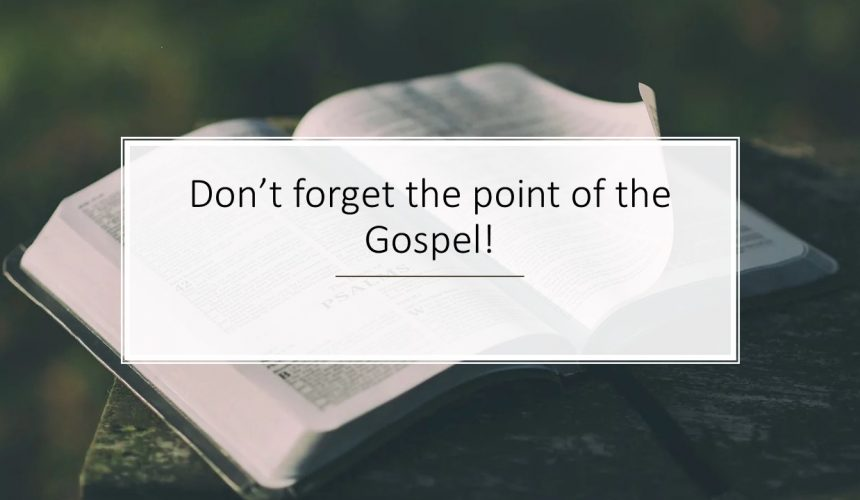 The Point of the Gospel