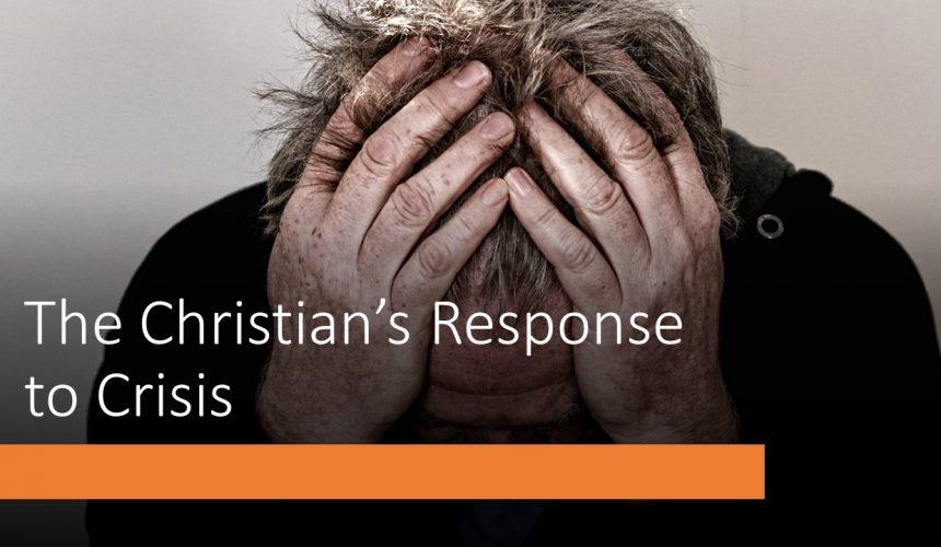 Christian Response to Crisis