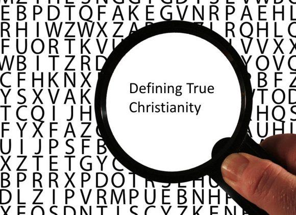 Defining True Christianity