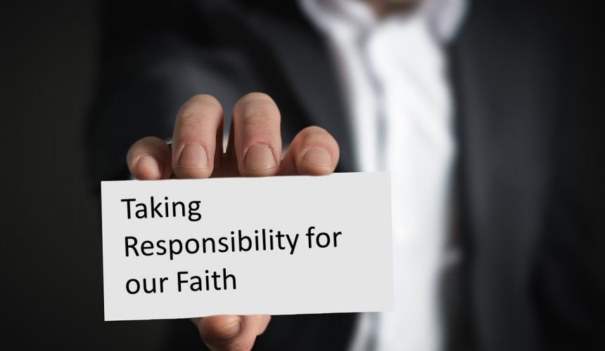 Taking Responsibility for our Faith