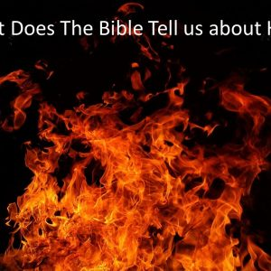 What Does The Bible Tell us about Hell?