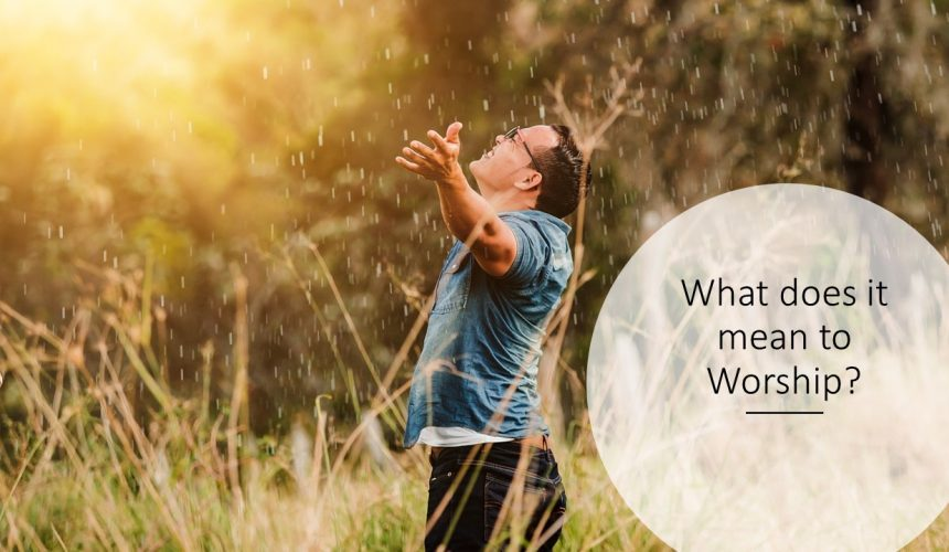 What Does it Mean to Worship