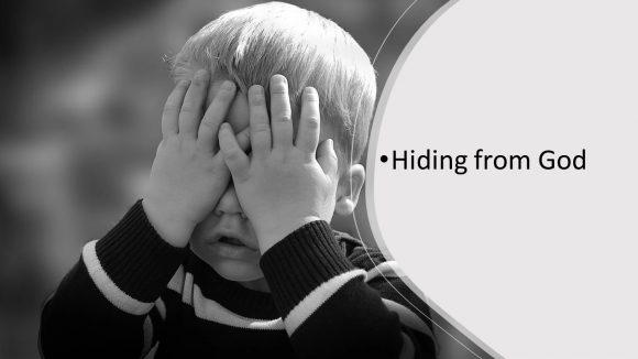 Hiding From God