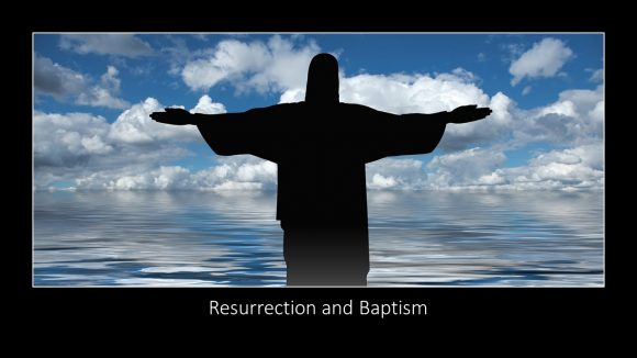 Resurrection and Baptism