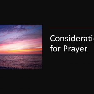 Considerations For Prayer
