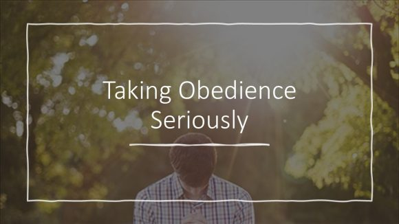 Taking Obedience Seriously